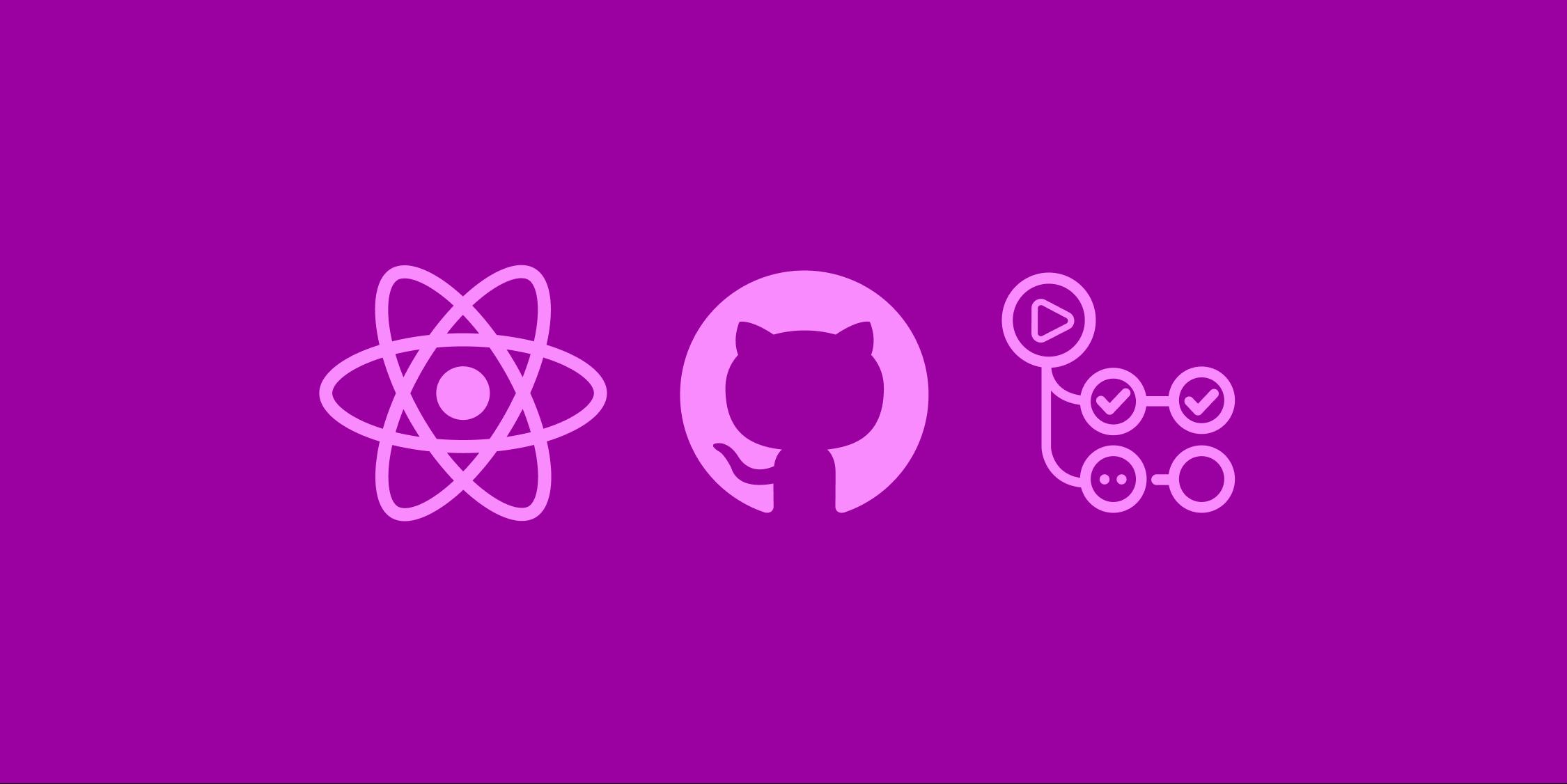使用GitHub Pages和GitHub Actions部署React应用